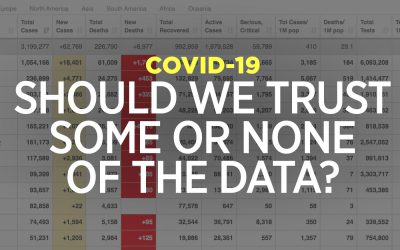 COVID-19: Should We Trust Some Or None Of The Data?